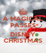 A MAGICAL PASSES WITH DISNEY CHRISTMAS - Personalised Poster A4 size