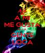 A MI ME GUSTA ESTA GENTE LOCA - Personalised Poster A4 size