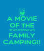 A MOVIE OF THE WORTHINGTON FAMILY CAMPING!! - Personalised Poster A4 size