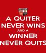 A QUITER NEVER WINS AND A WINNER NEVER QUITS - Personalised Poster A4 size