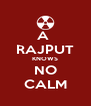 A  RAJPUT KNOWS NO CALM - Personalised Poster A4 size