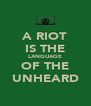 A RIOT IS THE LANGUAGE OF THE UNHEARD - Personalised Poster A4 size