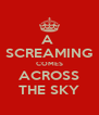 A  SCREAMING COMES ACROSS THE SKY - Personalised Poster A4 size