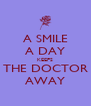 A SMILE A DAY KEEPS THE DOCTOR AWAY - Personalised Poster A4 size