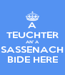 A TEUCHTER AN' A SASSENACH BIDE HERE - Personalised Poster A4 size
