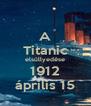 A Titanic elsüllyedése 1912 április 15 - Personalised Poster A4 size