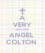 A VERY SPECIAL ANGEL  COLTON  - Personalised Poster A4 size