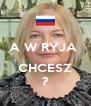 A W RYJA   CHCESZ ? - Personalised Poster A4 size