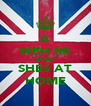 A WEH MI DINKI SHES AT HOME - Personalised Poster A4 size