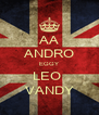 AA ANDRO EGGY LEO  VANDY - Personalised Poster A4 size