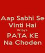 Aap Sabhi Se Vinti Hai Kripya PATA KE Na Choden - Personalised Poster A4 size