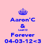 Aaron'C & Leah'D Forever 04-03-12<3 - Personalised Poster A4 size