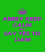 ABBEY KEEP CALM AND SAY YES TO LIAM - Personalised Poster A4 size