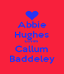 Abbie Hughes Loves  Callum Baddeley - Personalised Poster A4 size