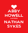 ABBY HOWELL LOVES NATHAN SYKES - Personalised Poster A4 size