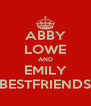 ABBY LOWE AND EMILY BESTFRIENDS - Personalised Poster A4 size