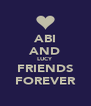 ABI AND LUCY FRIENDS FOREVER - Personalised Poster A4 size