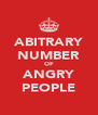 ABITRARY NUMBER OF ANGRY PEOPLE - Personalised Poster A4 size