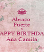 Abrazo  Fuerte & HAPPY BIRTHDAY Ana Camila - Personalised Poster A4 size