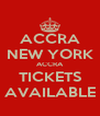 ACCRA NEW YORK ACCRA TICKETS AVAILABLE - Personalised Poster A4 size