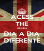 ACESS THE BLOG DIA A DIA DIFERENTE - Personalised Poster A4 size