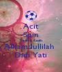 Acit Spin Terima Kasih Alhamdullilah  Didi Yati - Personalised Poster A4 size