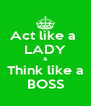Act like a  LADY & Think like a BOSS - Personalised Poster A4 size
