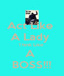 Act Like  A Lady  Think Like  A  BOSS!!! - Personalised Poster A4 size