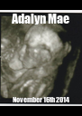 Adalyn Mae November 16th 2014 - Personalised Poster A4 size