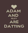 ADAM  AND  RILEY ARE DATTING - Personalised Poster A4 size