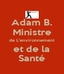 Adam B. Ministre de L'environnement et de la Santé - Personalised Poster A4 size