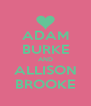ADAM BURKE AND ALLISON BROOKE - Personalised Poster A4 size