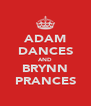 ADAM DANCES AND BRYNN PRANCES - Personalised Poster A4 size