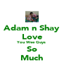 Adam n Shay Love You Wee Guys So Much - Personalised Poster A4 size