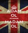 ADAM OL ADAMIM MADAM OL - Personalised Poster A4 size