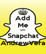 Add Me On Snapchat AndrewVera - Personalised Poster A4 size