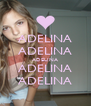 ADELINA ADELINA ADELINA ADELINA ADELINA - Personalised Poster A4 size