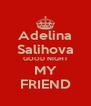 Adelina Salihova GOOD NIGHT MY FRIEND - Personalised Poster A4 size
