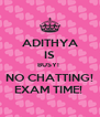 ADITHYA IS BUSY!  NO CHATTING! EXAM TIME!  - Personalised Poster A4 size
