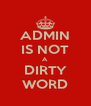 ADMIN IS NOT A DIRTY WORD - Personalised Poster A4 size
