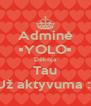 Adminė •YOLO• Dėkoja Tau Už aktyvuma :* - Personalised Poster A4 size