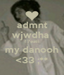 admnt wjwdha  f 7eatii my danooh <33 ;** - Personalised Poster A4 size