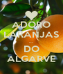 ADORO LARANJAS ... DO ALGARVE - Personalised Poster A4 size