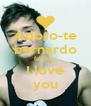 Adoro-te bernardo falcone I love you - Personalised Poster A4 size