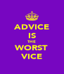 ADVICE IS THE WORST VICE - Personalised Poster A4 size