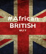 #African BRITISH BOY   - Personalised Poster A4 size