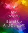 Afro Colorful  Stand Up And Dance!!! - Personalised Poster A4 size