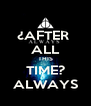 ¿AFTER  ALL THIS TIME? ALWAYS - Personalised Poster A4 size
