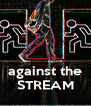 against the STREAM - Personalised Poster A4 size