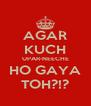 AGAR KUCH UPAR-NEECHE HO GAYA TOH?!? - Personalised Poster A4 size